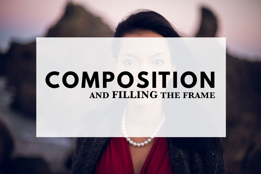 Composition and filling the frame