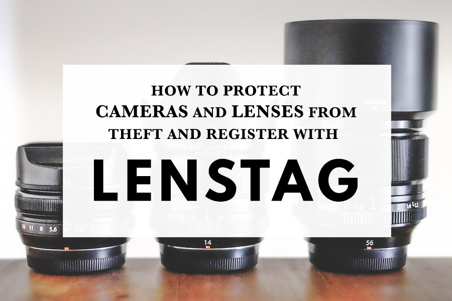 How To Protect Cameras and Lenses From Theft And Register With Lenstag