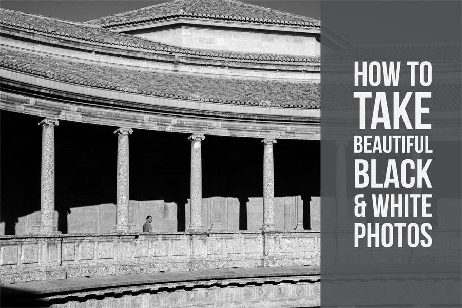 How To Take Beautiful Black & White Photos