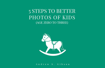 5 Steps To Better Photos Of Kids ebook