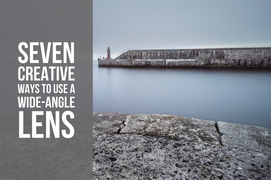 Seven Creative Ways To Use A Wide-Angle Lens