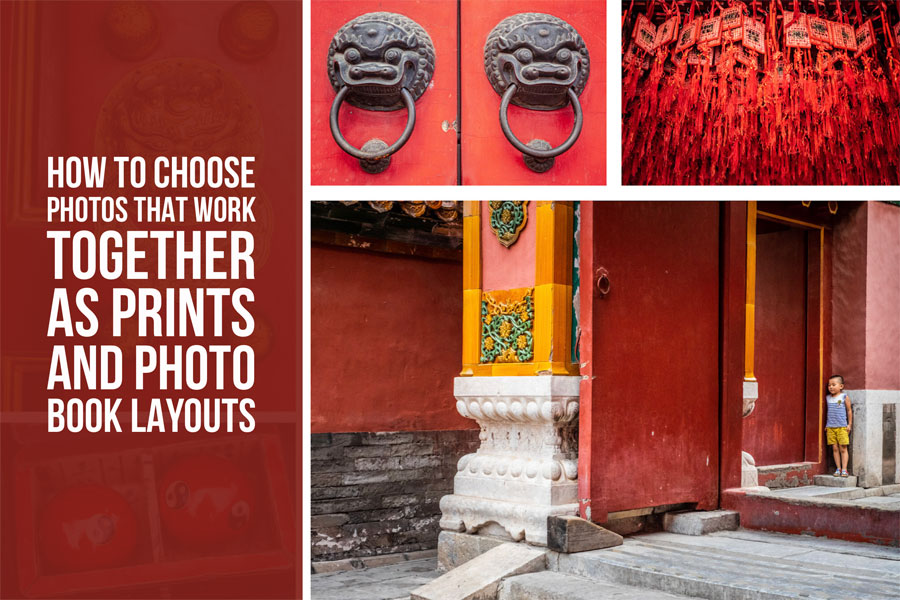 How to Choose Photos that Work Together as Prints and Photo Book Layouts
