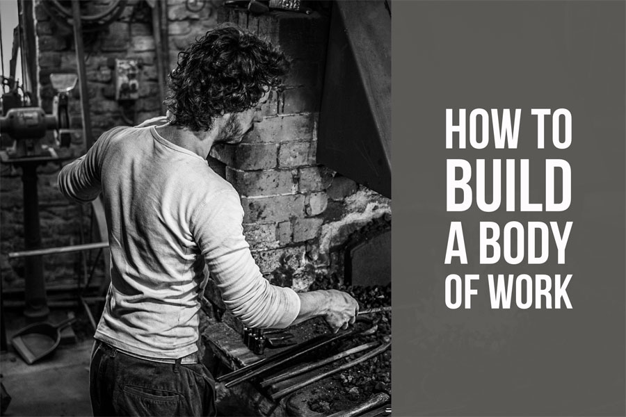 How to Build a Body of Work