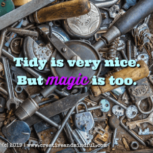 Tidy is very nice, but magic is too.