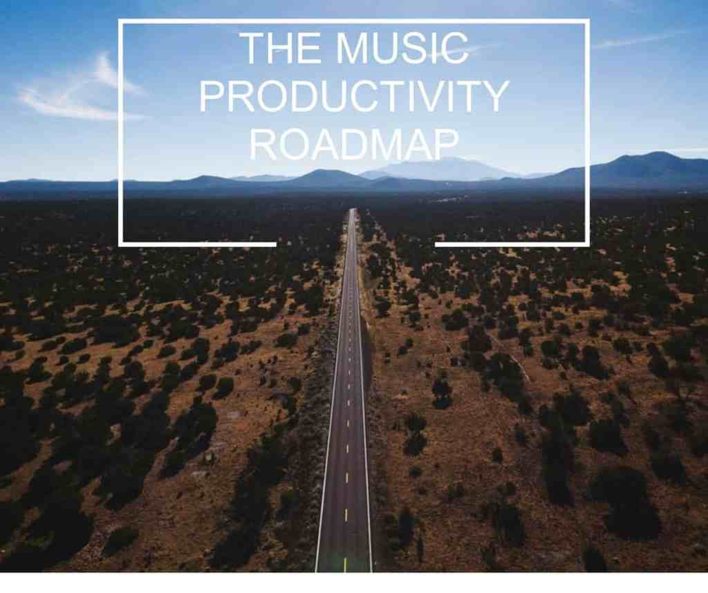 The Music Productivity Roadmap - picture