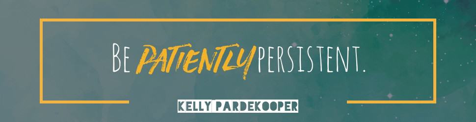 Be patiently persistent