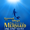 Disney's The Little Mermaid - April 22nd - May 1st 2016