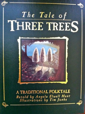 The Tale Of Three Trees A Legend With A Lesson