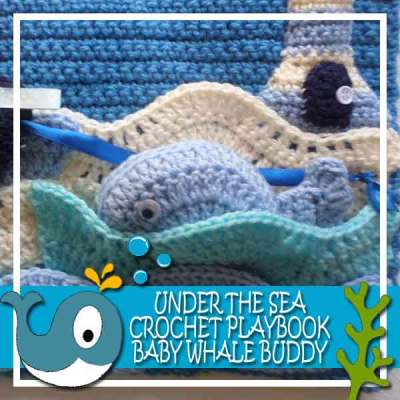 Crochet Under The Sea Playbook Baby Whale Buddy|Creative Crochet Workshop