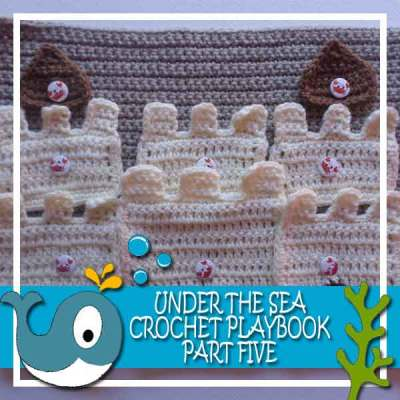 Under The Sea Playbook Part Five|Creative Crochet Workshop