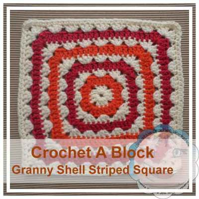 GRANNY SHELL STRIPED SQUARE|CROCHET A BLOCK SERIES|CREATIVE CROCHET WORKHOP