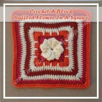 RUFFLED FLOWER IN A SQUARE|CROCHET A BLOCK|CREATIVE CROCHET WORKSHOP
