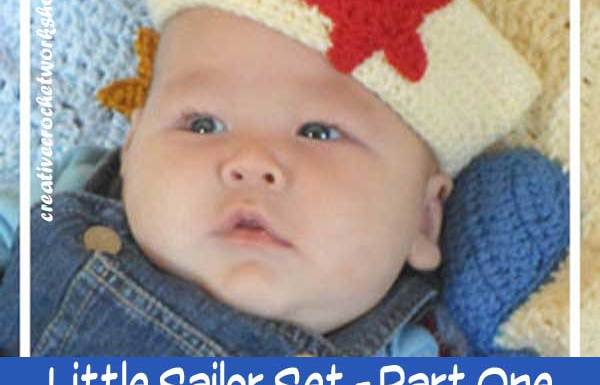 LITTLE SAILOR SET PART ONE|LITTLE SAILOR HAT|CREATIVE CROCHET WORKSHOP