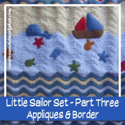 LITTLE SAILOR SET PART THREE|APPLIQUES & BORDER|CREATIVE CROCHET WORKSHOP