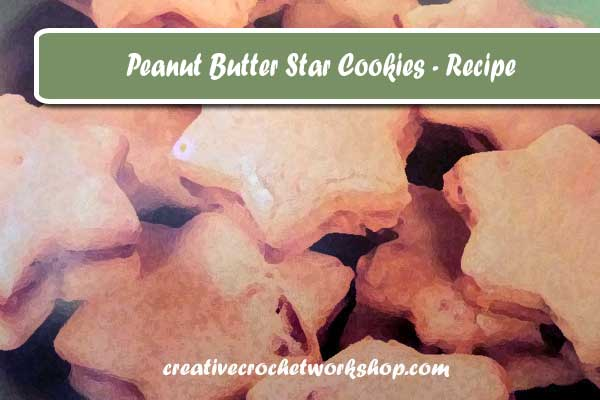 PEANUT BUTTER STAR COOKIES RECIPE | CREATIVE CROCHET WORKSHOP