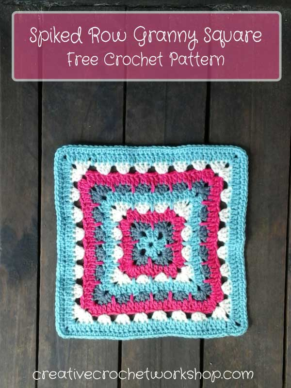 Spiked Row Granny Square - Free Crochet Pattern | Creative Crochet Workshop