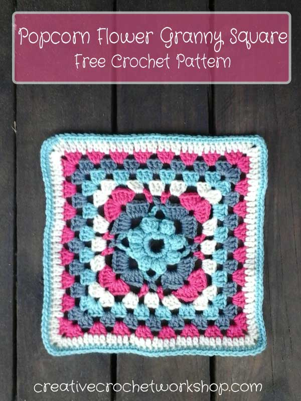 Popcorn Flower Granny Square - Free Crochet Pattern | Creative Crochet Workshop