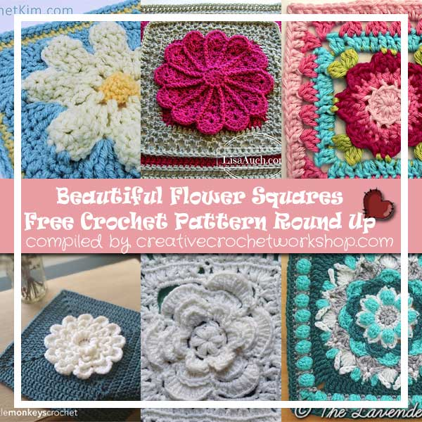 Beautiful Flower Squares | Creative Crochet Workshop | Free Crochet Pattern Round Up