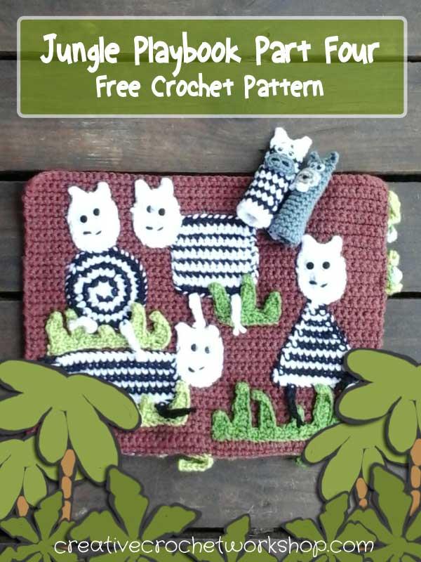 My Jungle Playbook Part Four - Free Crochet Pattern | Creative Crochet Workshop