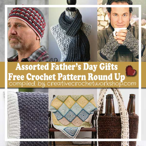 ASSORTED FATHER'S DAY GIFTS - FREE CROCHET PATTERN ROUND UP | CREATIVE CROCHET WORKSHOP