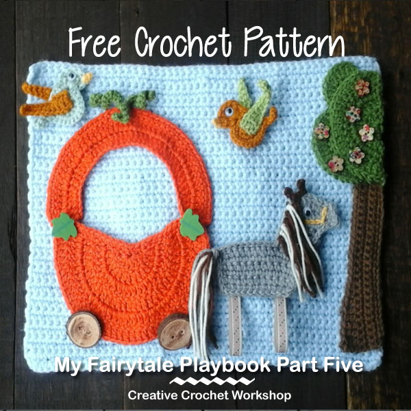 My Fairy Tale Playbook Part Five | Free Crochet Pattern | Creative Crochet Workshop @creativecrochetworkshop #ccwfairytaleplaybook