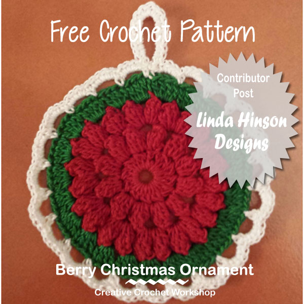 Berry Christmas Ornament | Free Crochet Pattern | Creative Crochet Workshop | Linda Hinson Designs #2017HolidayBlogHop