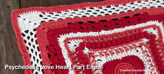 Psychedelic Love Heart Part Eight - Free Crochet Pattern   Creative Crochet Workshop   #ccwpsychedelicloveheart #crochetalong #crochet @creativecrochetworkshop
