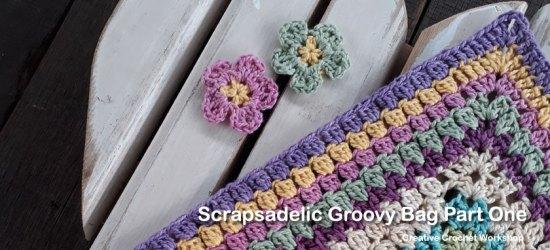 Scrapsadelic Groovy Bag Part One - Free Crochet Along   Creative Crochet Workshop #ccwscrapsadelicgroovybag #crochetalong #scrapsofyarn
