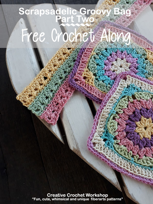 Scrapsadelic Groovy Bag Part Two - Free Crochet Along | Creative Crochet Workshop #ccwscrapsadelicgroovybag #crochetalong #scrapsofyarn