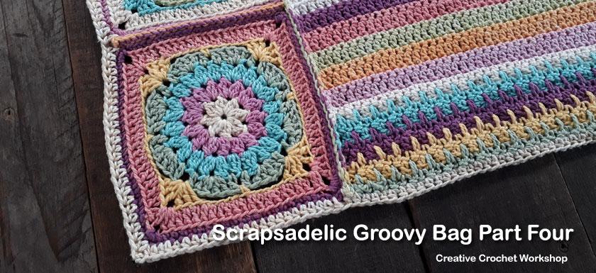 Scrapsadelic Groovy Bag Part Four - Free Crochet Along | Creative Crochet Workshop #ccwscrapsadelicgroovybag #crochetalong #scrapsofyarn