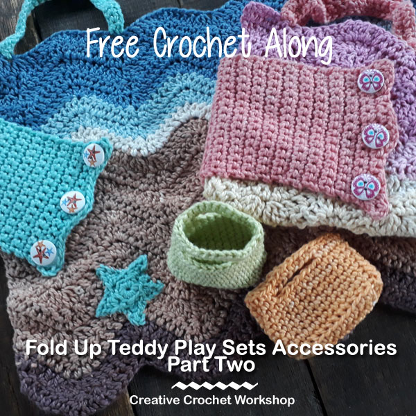 Fold Up Teddy Crochet Play Set Accessories Part Two | Free Crochet Along | Creative Crochet Workshop #crochet #crochetalong #crochetplay #ccwfoldupteddybag