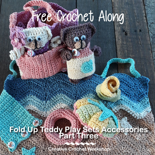 Fold Up Teddy Crochet Play Set Accessories Part Three | Free Crochet Along | Creative Crochet Workshop #crochet #crochetalong #crochetplay #ccwfoldupteddybag