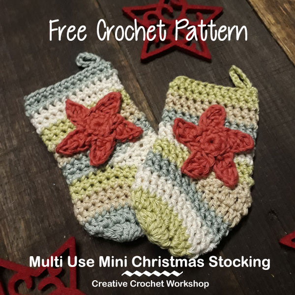 Multi Use Mini Christmas Stocking - Free Crochet Pattern | Creative Crochet Workshop #2018ChristmasInJulyCAL