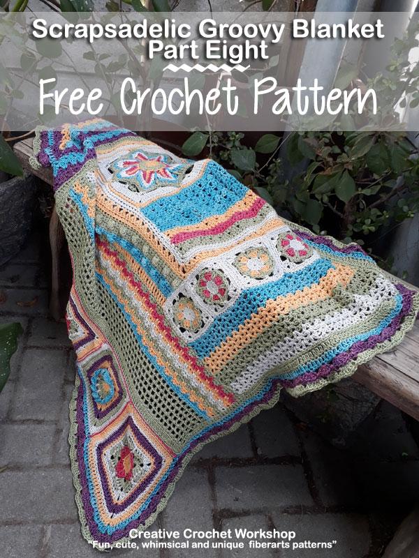 Scrapsadelic Groovy Blanket Part Eight - Free Crochet Along | Creative Crochet Workshop #ccwscrapsadelicgroovyblanket #crochetalong #scrapsofyarn