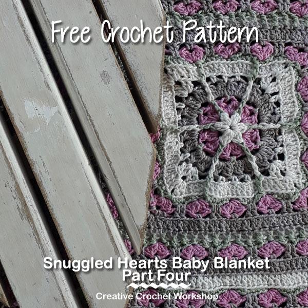 Snuggled Hearts Baby Blanket Part Four| Creative Crochet Workshop @creativecrochetworkshop #crochetalong #grannysquare #afghansquare #crochetbabyblanket #ccwsnuggledheartsblanket #madewithheart