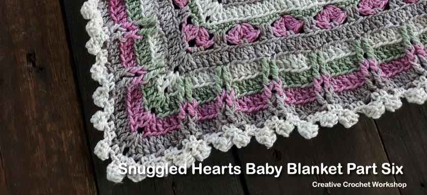 Snuggled Hearts Baby Blanket Part Six   Creative Crochet Workshop @creativecrochetworkshop #crochetalong #grannysquare #afghansquare #crochetbabyblanket #ccwsnuggledheartsblanket #madewithheart