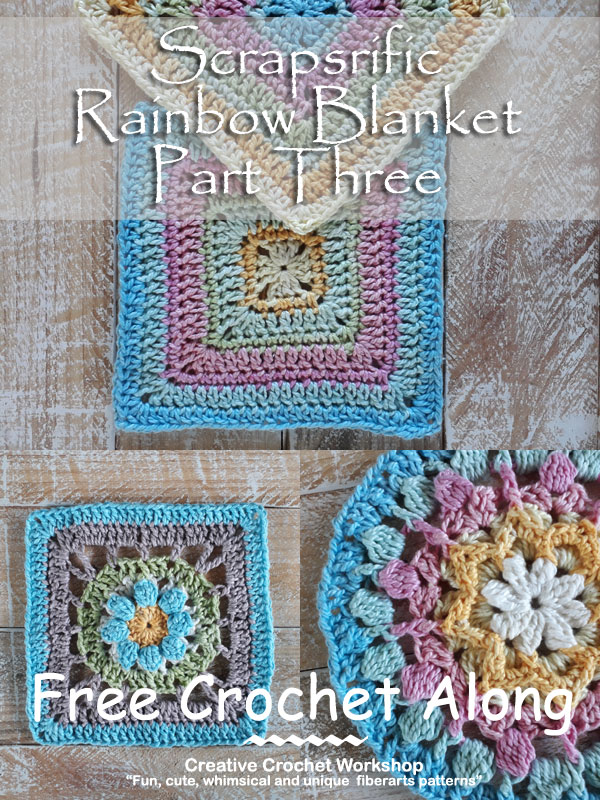 Scrapsrific Rainbow Blanket Part Three - Free Crochet Pattern | Creative Crochet Workshop @creativecrochetworkshop #freecrochetpattern #grannysquare #afghansquare #crochetalong #ccwscrapsrificrainbowblanket