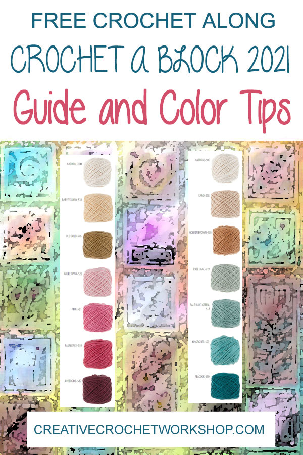 Crochet A Block 2021 Guide and Color Tips | Creative Crochet Workshop @creativecrochetworkshop #freecrochetalong #crochetblanket #crochetthrow #ccwcrochetablock2021