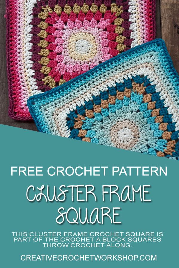 Cluster Frame Crochet Square - Crochet A Block 2021 | Creative Crochet Workshop @creativecrochetworkshop #crochetsquare #freecrochetalong #crochetblanket #crochetthrow #ccwcrochetablock2021