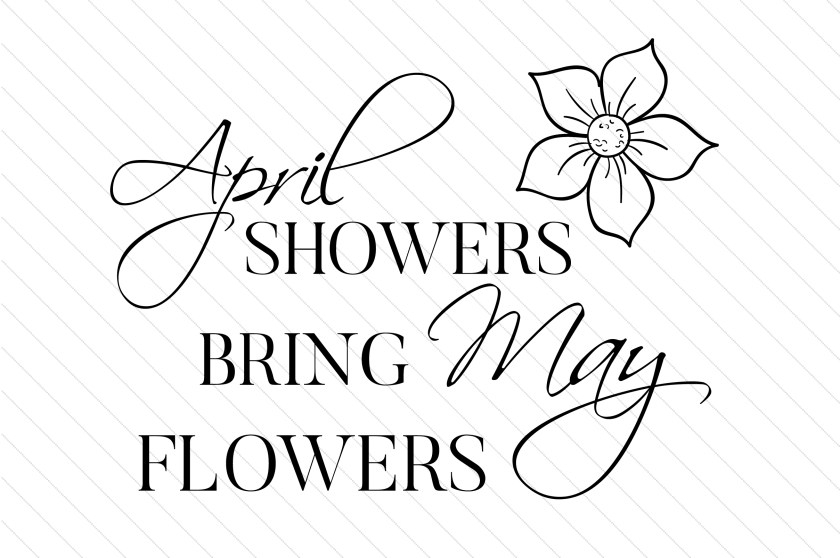 april showers bring may flowers (svg cut file)creative