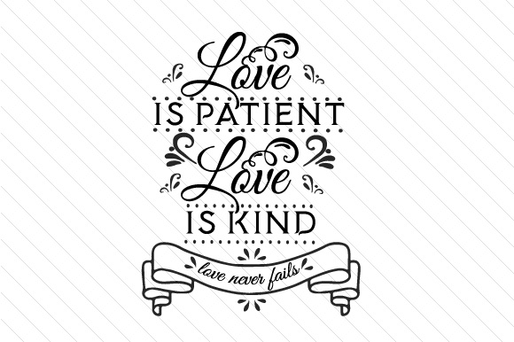 Download Love is patient love is kind love never fails SVG Cut file ...