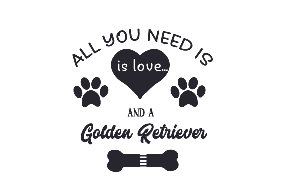 Download All you need is love... and a Golden Retriever SVG Cut ...