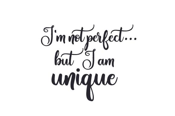 Im Not Perfectbut I Am Unique Design