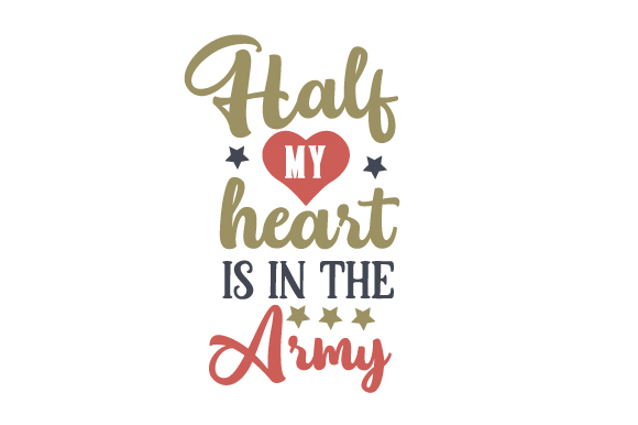 Download Half my heart is in the Army SVG Cut file by Creative ...