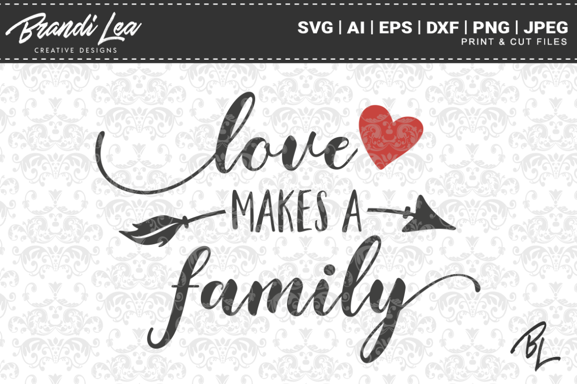 Download Love Makes a Family SVG Cut Files (Graphic) by ...