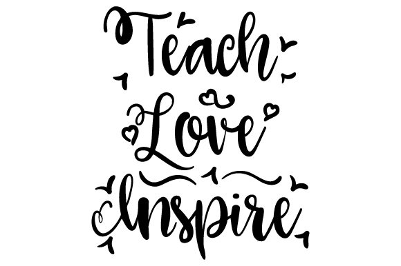 Download Teach, Love, Inspire (SVG Cut file) by Creative Fabrica ...