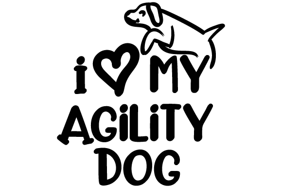 Download I Love My Agility Dog (SVG Cut file) by Creative Fabrica ...