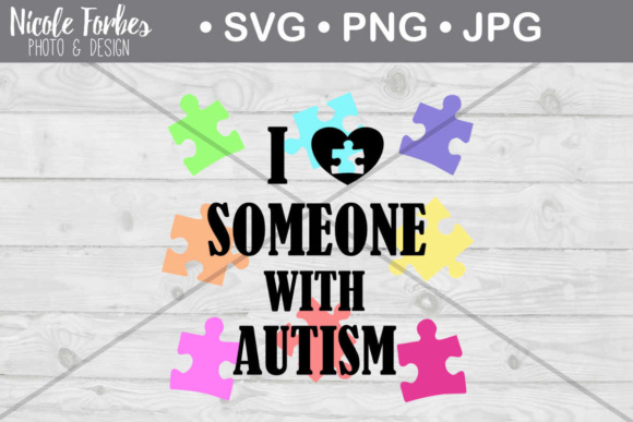 Download I love someone with Autism SVG Cut File Graphic by Nicole ...