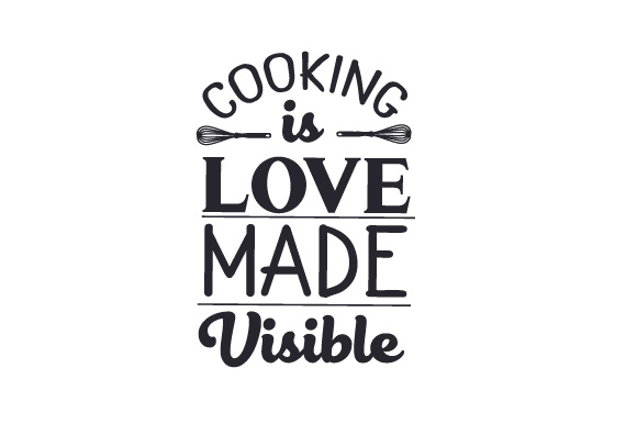 Download Cooking is Love Made Visible (SVG Cut file) by Creative ...