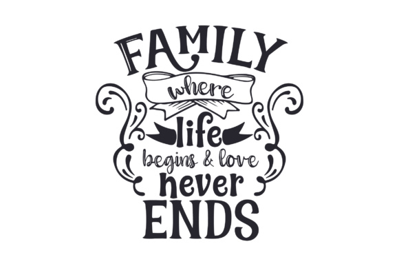 Download Family - where life begins & love never ends SVG Cut file ...